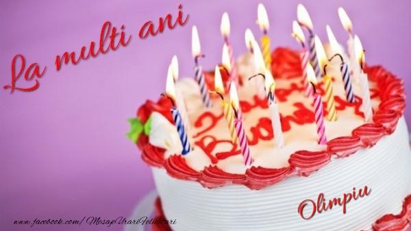 Felicitari de la multi ani - La multi ani, Olimpiu!