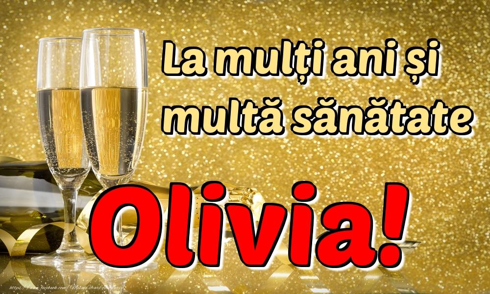 Felicitari de la multi ani - La mulți ani multă sănătate Olivia!