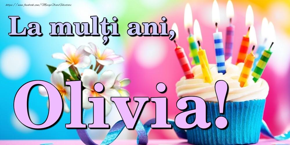 Felicitari de la multi ani - La mulți ani, Olivia!