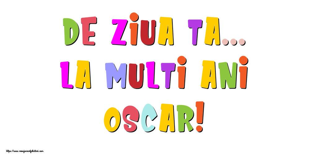 Felicitari de la multi ani - De ziua ta... La multi ani, Oscar!