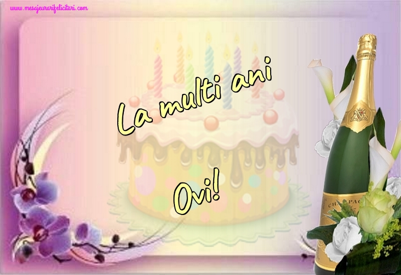 Felicitari de la multi ani - La multi ani Ovi!