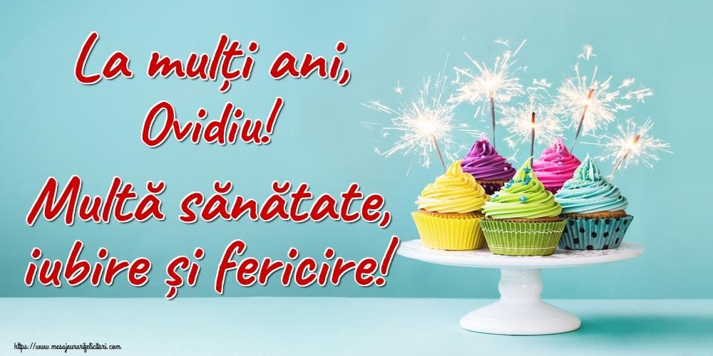 Felicitari de la multi ani - La mulți ani, Ovidiu! Multă sănătate, iubire și fericire!