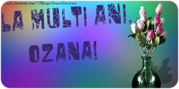 Felicitari de la multi ani - La multi ani, Ozana
