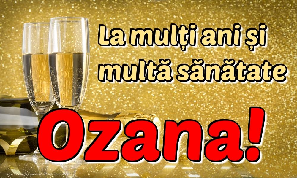 Felicitari de la multi ani - La mulți ani multă sănătate Ozana!