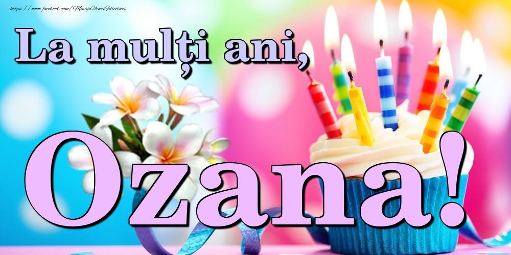 Felicitari de la multi ani - La mulți ani, Ozana!