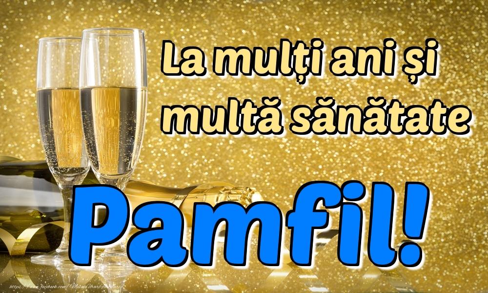 Felicitari de la multi ani - La mulți ani multă sănătate Pamfil!