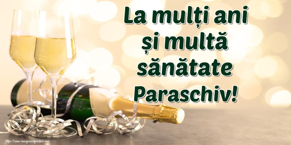 Felicitari de la multi ani - La mulți ani și multă sănătate Paraschiv!