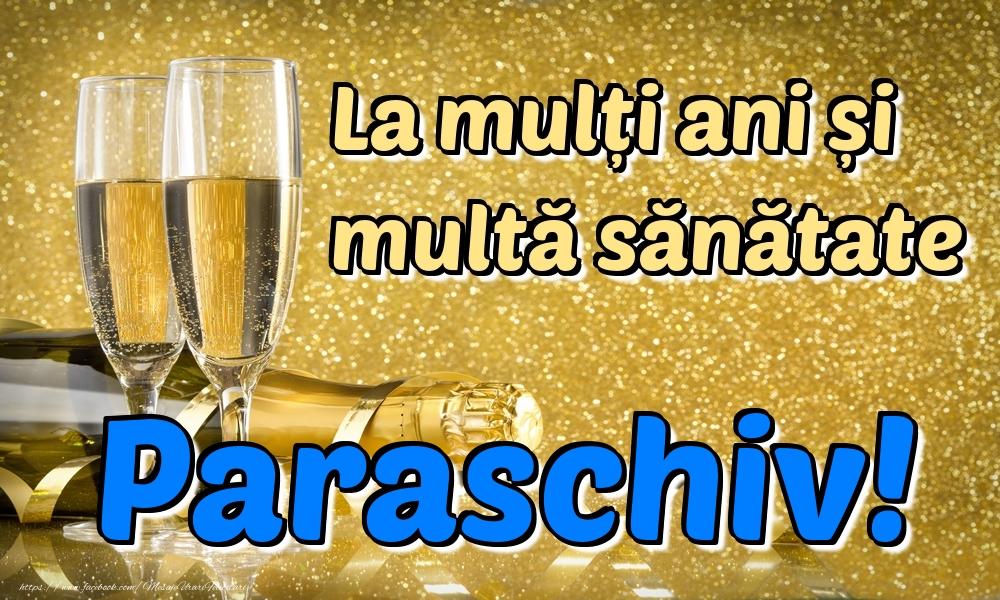 Felicitari de la multi ani - La mulți ani multă sănătate Paraschiv!