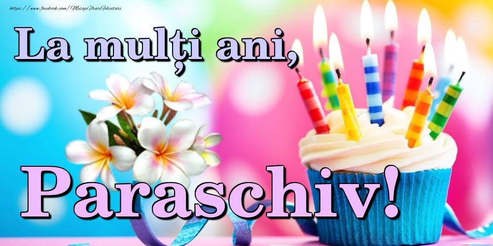 Felicitari de la multi ani - La mulți ani, Paraschiv!