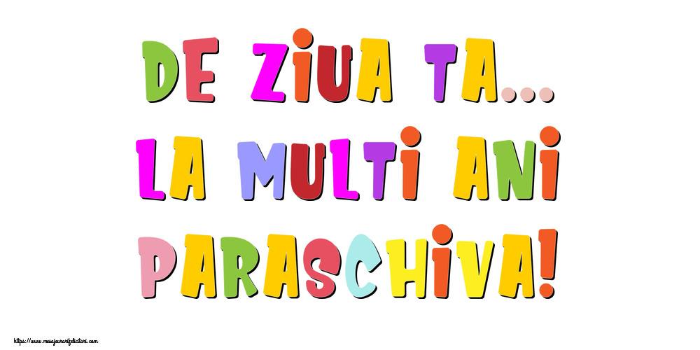 Felicitari de la multi ani - De ziua ta... La multi ani, Paraschiva!