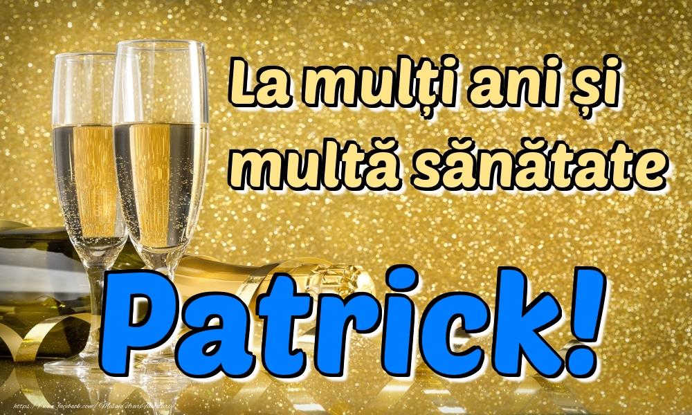 Felicitari de la multi ani - La mulți ani multă sănătate Patrick!