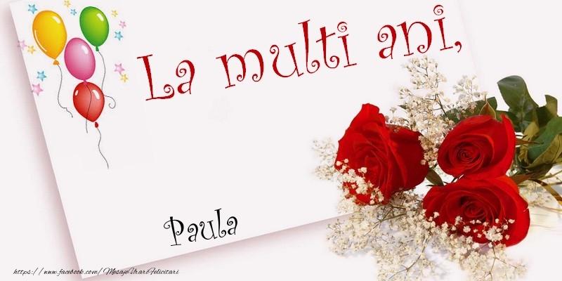 Felicitari de la multi ani - La multi ani, Paula