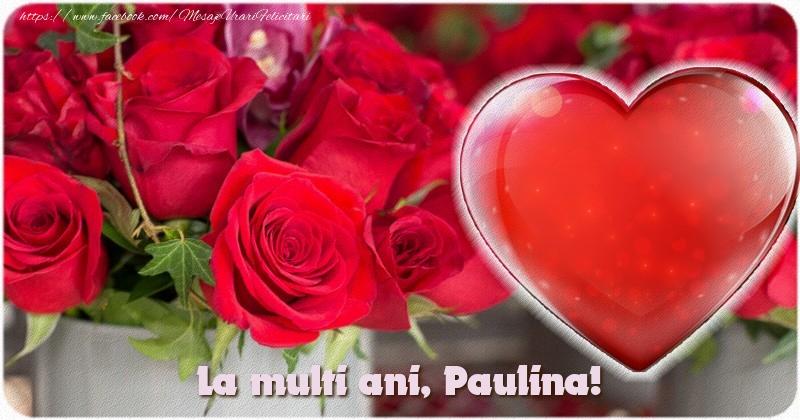 Felicitari de la multi ani - La multi ani Paulina