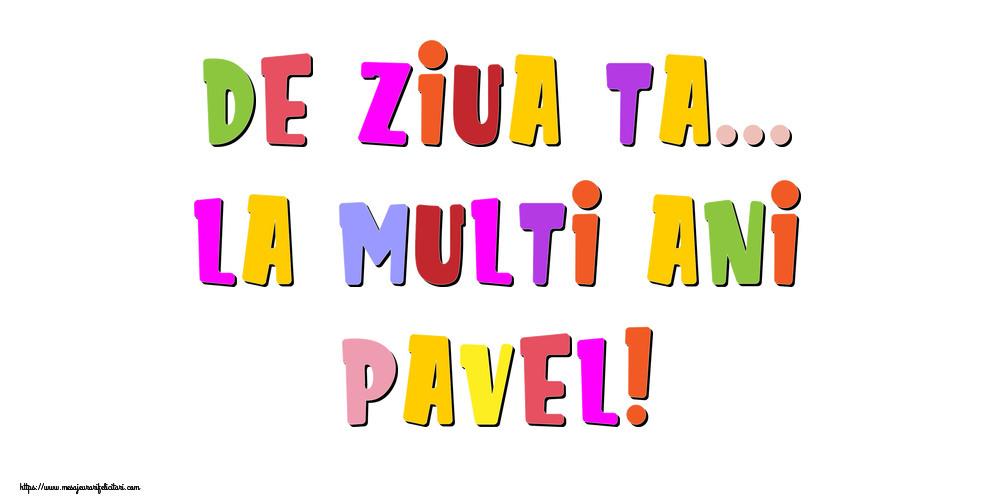 Felicitari de la multi ani - De ziua ta... La multi ani, Pavel!