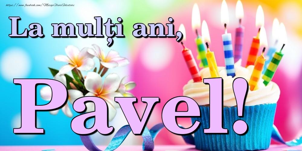 Felicitari de la multi ani - La mulți ani, Pavel!