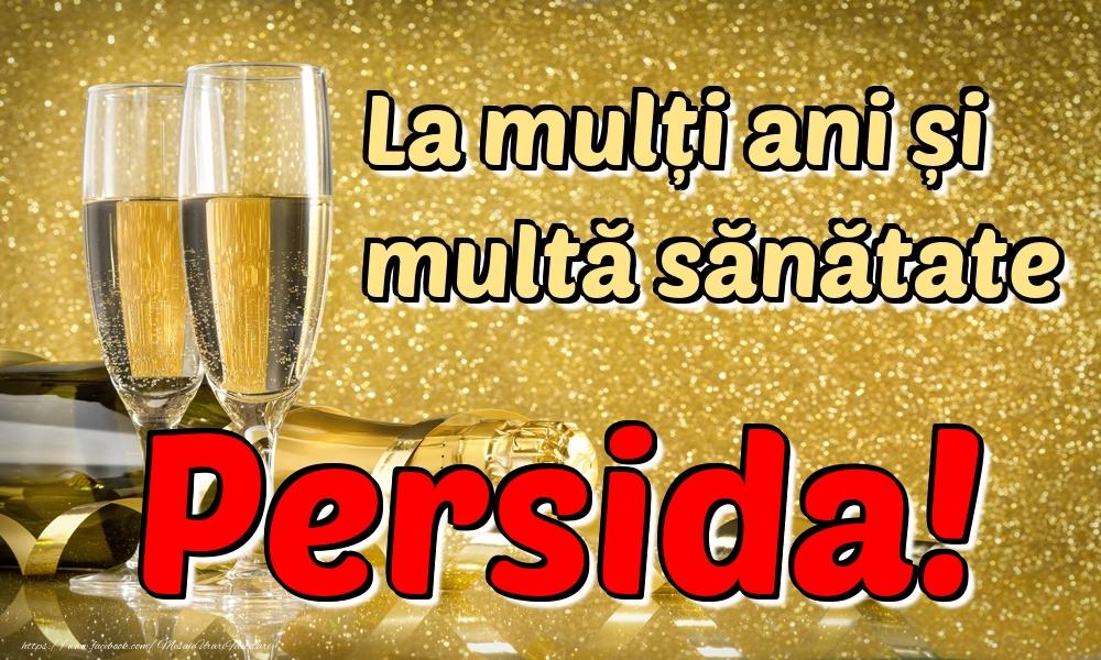 Felicitari de la multi ani - La mulți ani multă sănătate Persida!