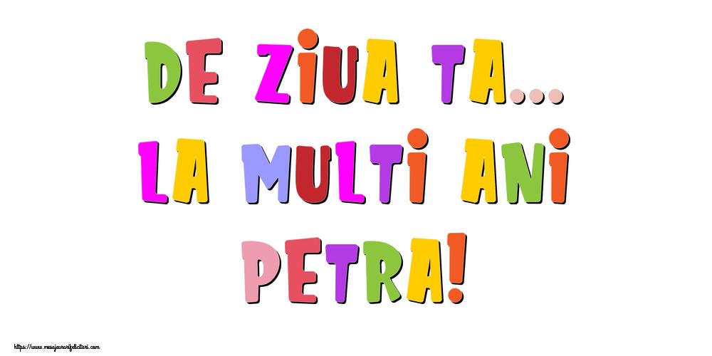 Felicitari de la multi ani - De ziua ta... La multi ani, Petra!