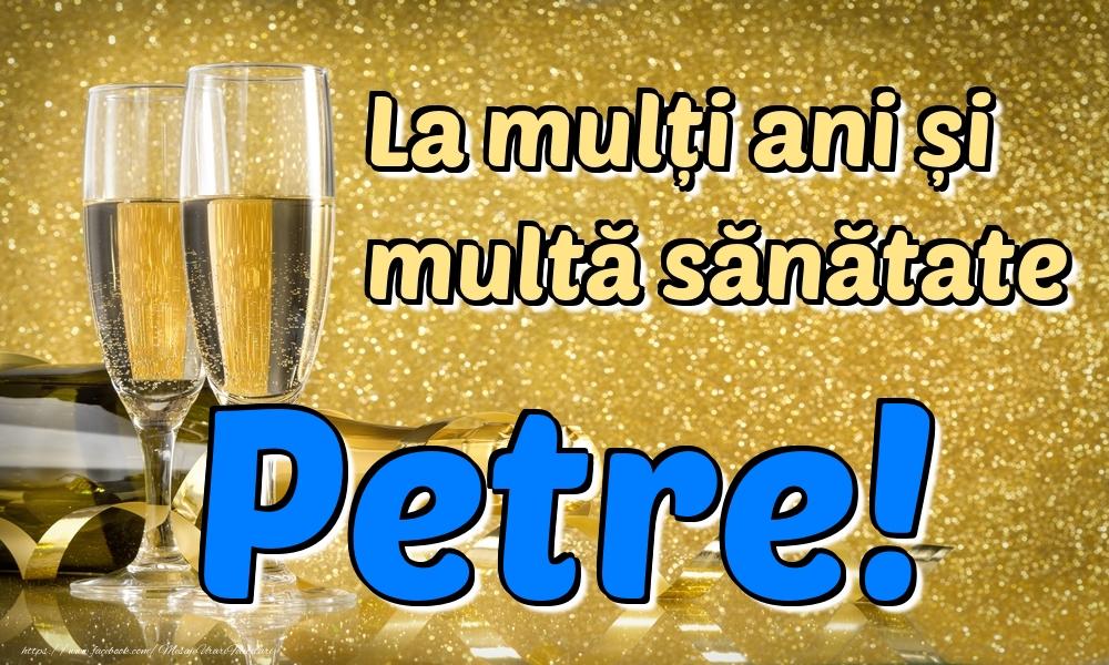 Felicitari de la multi ani - La mulți ani multă sănătate Petre!