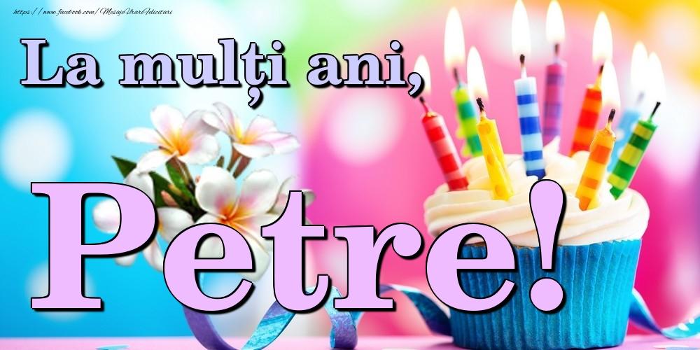 Felicitari de la multi ani - La mulți ani, Petre!