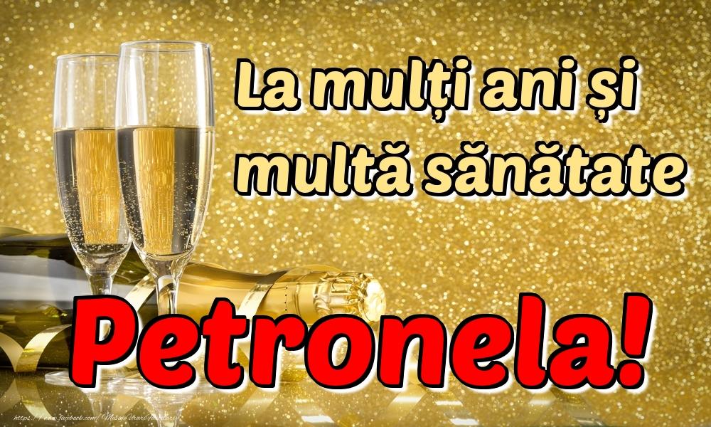 Felicitari de la multi ani - La mulți ani multă sănătate Petronela!