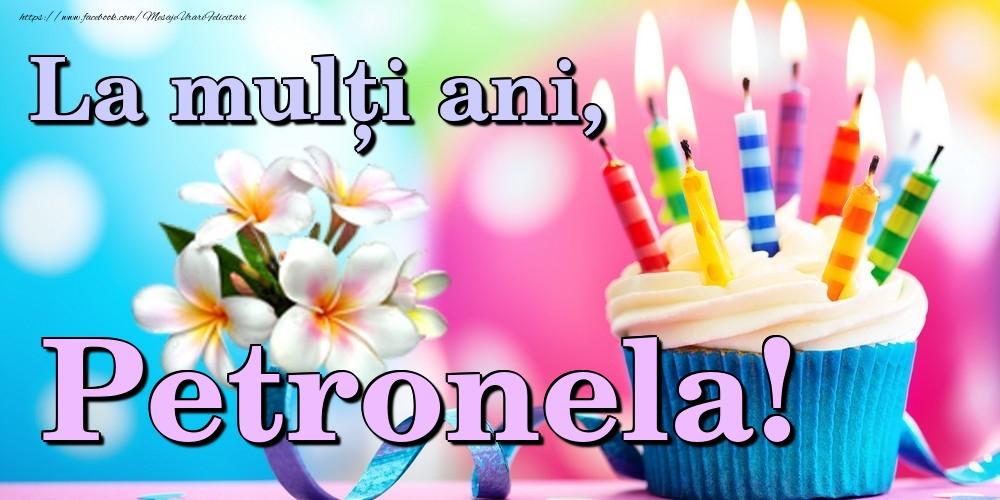 Felicitari de la multi ani - La mulți ani, Petronela!