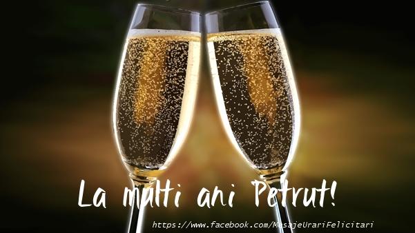 Felicitari de la multi ani - La multi ani Petrut!