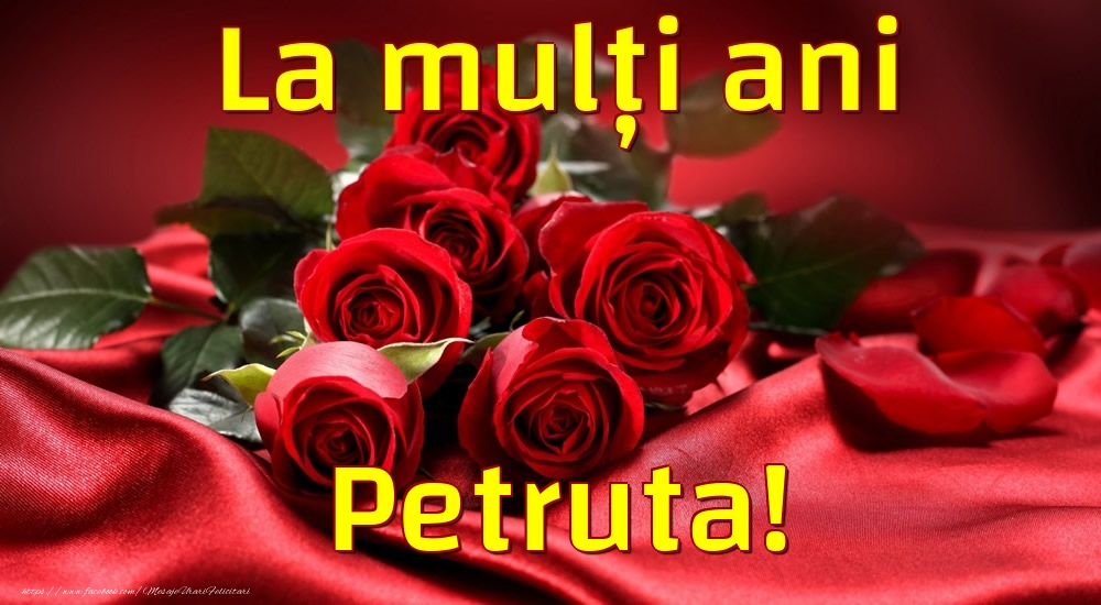 Felicitari de la multi ani - La mulți ani Petruta!