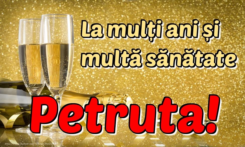 Felicitari de la multi ani - La mulți ani multă sănătate Petruta!