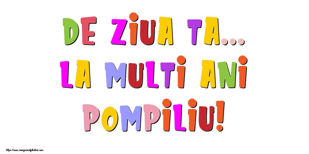Felicitari de la multi ani - De ziua ta... La multi ani, Pompiliu!