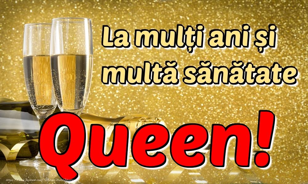 Felicitari de la multi ani - La mulți ani multă sănătate Queen!