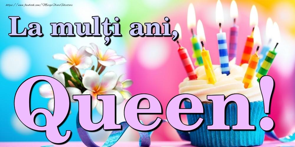 Felicitari de la multi ani - La mulți ani, Queen!