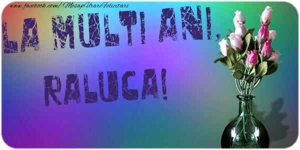 Felicitari de la multi ani - La multi ani, Raluca