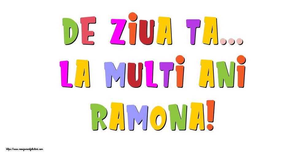 Felicitari de la multi ani - De ziua ta... La multi ani, Ramona!