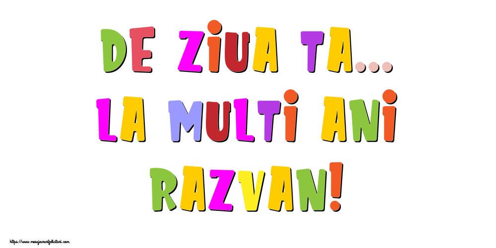 Felicitari de la multi ani - De ziua ta... La multi ani, Razvan!