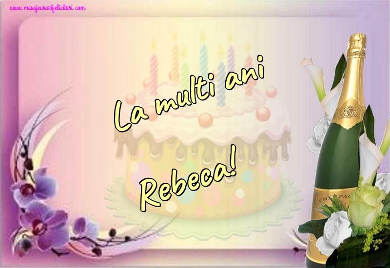 Felicitari de la multi ani - La multi ani Rebeca!