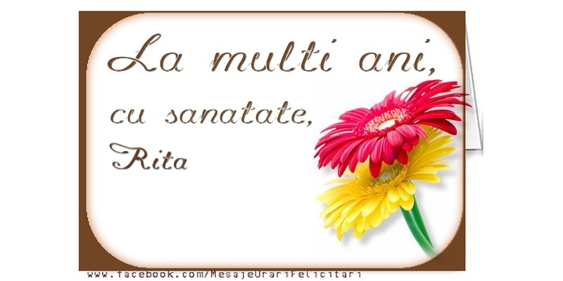 Felicitari de la multi ani - La multi ani, Rita