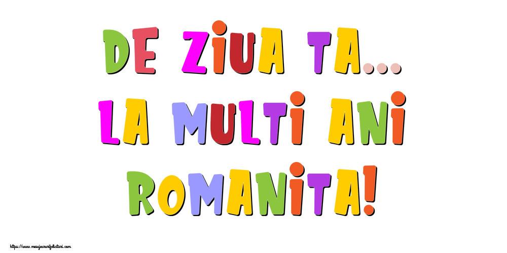Felicitari de la multi ani - De ziua ta... La multi ani, Romanita!