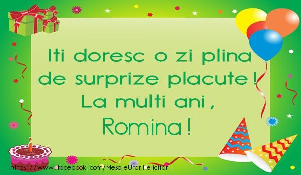 Felicitari de la multi ani - Iti doresc o zi plina de surprize placute! La multi ani, Romina!