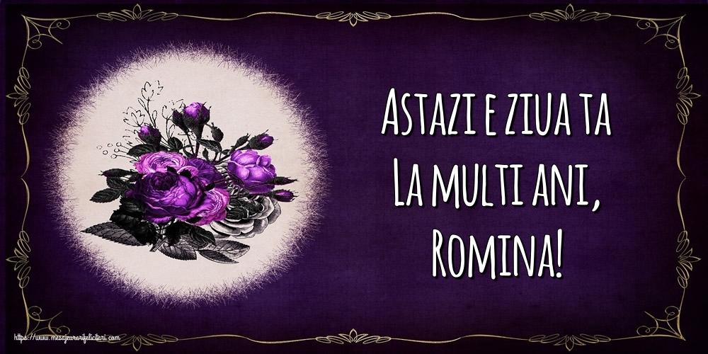 Felicitari de la multi ani - Astazi e ziua ta La multi ani, Romina!