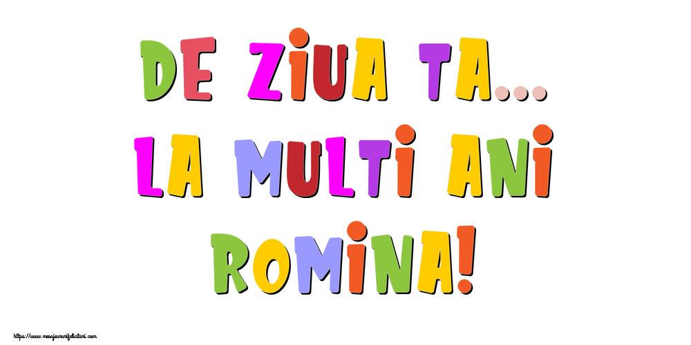 Felicitari de la multi ani - De ziua ta... La multi ani, Romina!