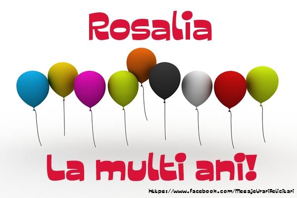 Felicitari de la multi ani - Rosalia La multi ani!
