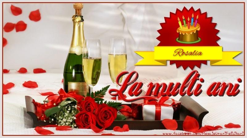 Felicitari de la multi ani - La multi ani, Rosalia