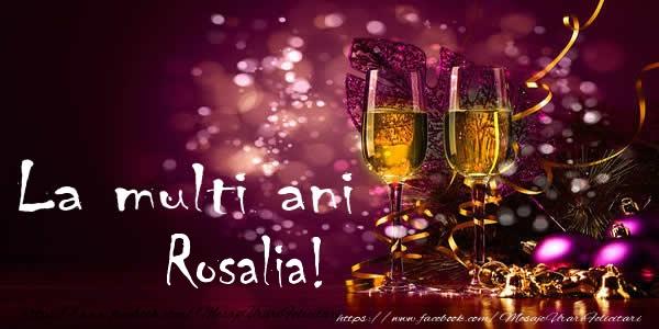 Felicitari de la multi ani - La multi ani Rosalia!