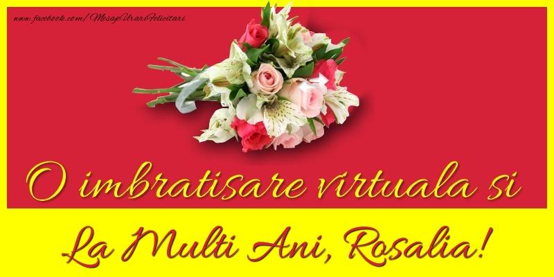 Felicitari de la multi ani - O imbratisare virtuala si la multi ani, Rosalia