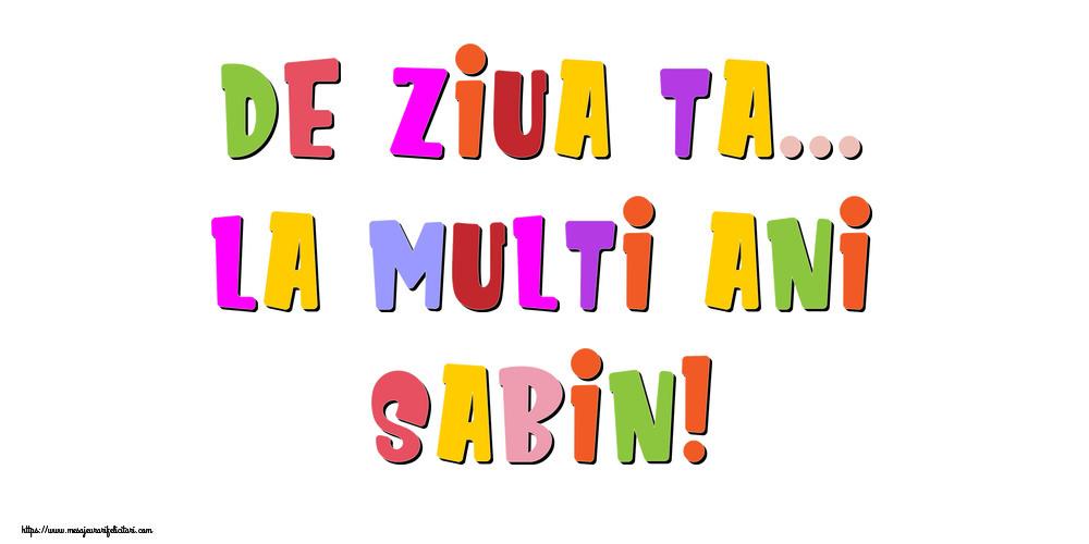 Felicitari de la multi ani - De ziua ta... La multi ani, Sabin!