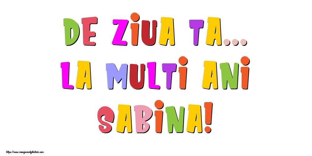 Felicitari de la multi ani - De ziua ta... La multi ani, Sabina!