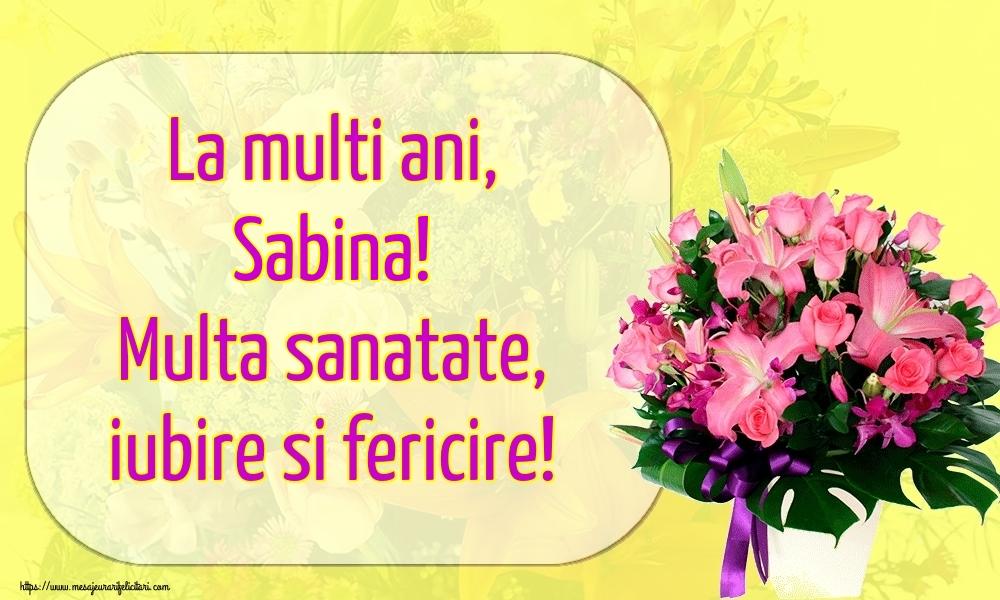 Felicitari de la multi ani - La multi ani, Sabina! Multa sanatate, iubire si fericire!