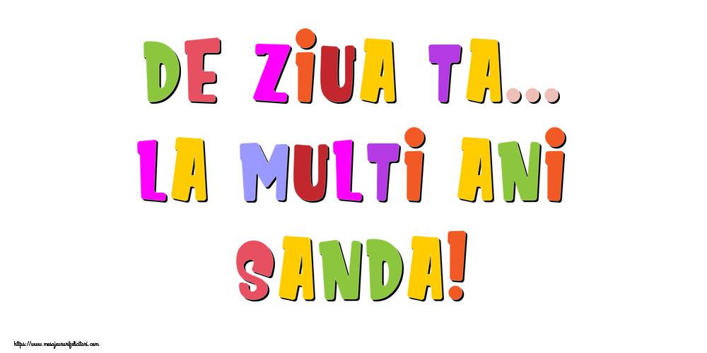 Felicitari de la multi ani - De ziua ta... La multi ani, Sanda!