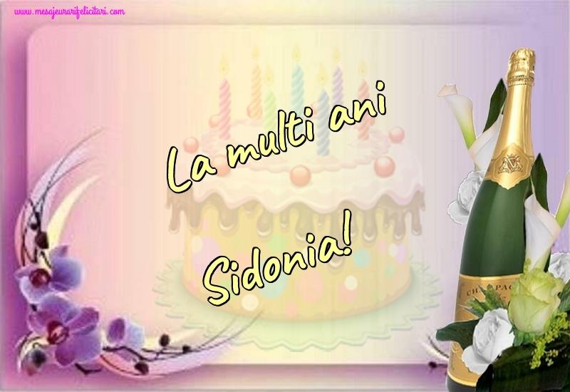 Felicitari de la multi ani - La multi ani Sidonia!