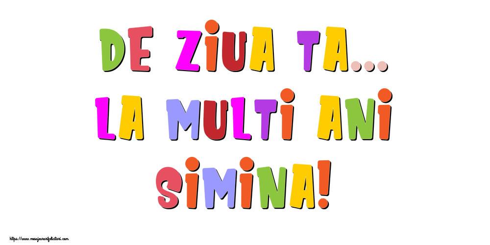 Felicitari de la multi ani - De ziua ta... La multi ani, Simina!